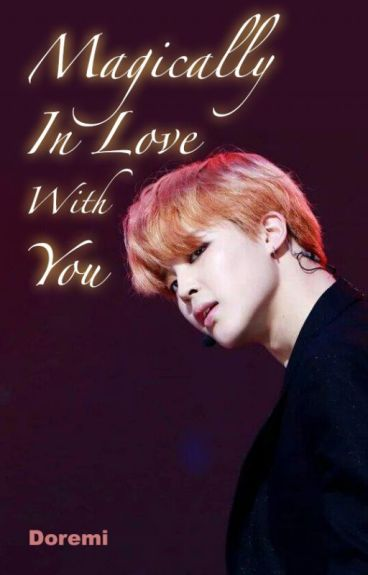 Magically In Love With You | Park Jimin (#Wattys2016)