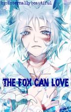 tomoe x reader The fox can love by internallybeautiful