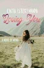 Cinta Isteri Muda 2 : Loving You ✔ by MYNA66
