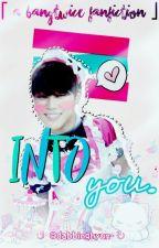 Into You || bangtwice fanfic by dabbinghyun-