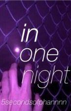 In One Night (DanxReader)  by 5secondsofphannnn
