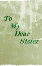 to my dear sister (poem) by airiemaleen