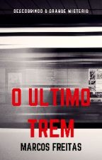 O Ultimo Trem [One Shot] by sossegarei
