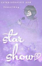Star Of The Show • Zanvis by CytoBug_