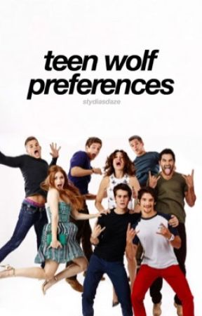 Teen Wolf Preferences by stydiasdaze
