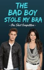 The Bad Boy Stole My Bra One Shot Competition  by kandtforever