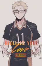 Blocking Your Love (Tsukishima Kei X Reader) by fangirl-chaaan
