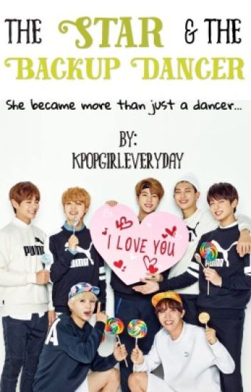 The Star and The Backup Dancer || BTS Fanfic
