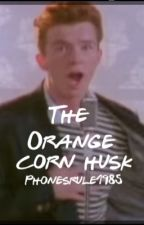 The orange corn husk  by Phonesrule1985