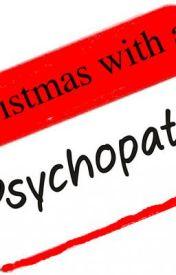 Christmas with a psycopath by darkangel7