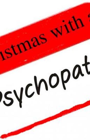 Christmas with a psycopath