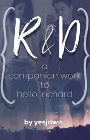 R & D : A Companion Work to Hello, Richard. by yesjawn