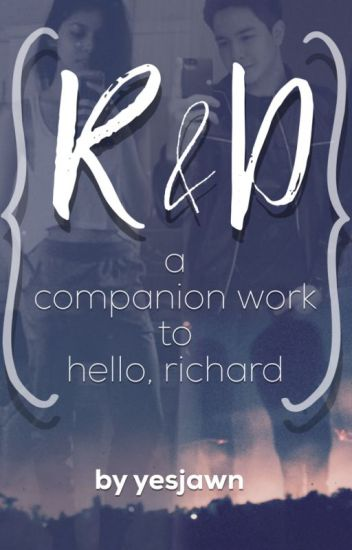 R & D : A Companion Work to Hello, Richard.