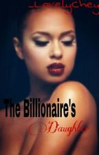The Billionaire's Daughter (WUNTH SEQUEL) by _LovelyChey