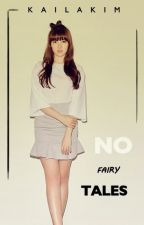No Fairy Tales (Oh Sehun Fanfiction) by kailakim525