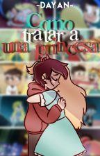 Guía de como tratar a una princesa [StarCo] by -Dayan-