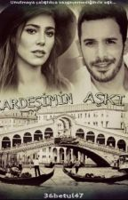KARDEŞİMİN AŞKI(DEFÖM) by 36betul47