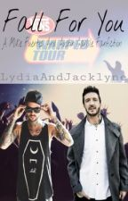 """An Austin Carlile and Mike Fuentes fanfiction: """"Fall For You"""" by LydiaAndJacklyne"""