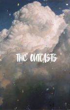 The Outcasts | e.d by pohsetivity