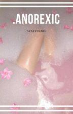 anorexia; irwin ✔ by xHimmelxx
