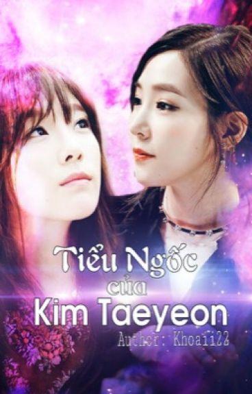 [Longfic] [Taeny] Tiểu Ngốc của Kim Taeyeon
