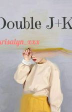 Double J+K by miyax_