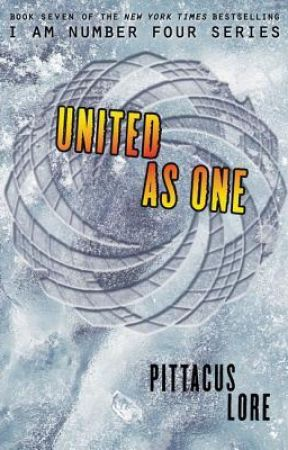 United as one(lorien legacies, #7) by Pittacus lore. by JohnnyChola