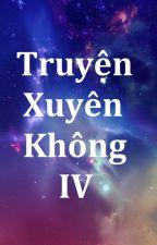 Truyện ngôn tình xuyên không IV (Full) by KendGalaxy