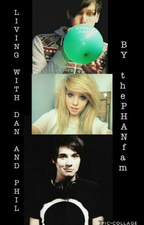 Living With Dan and Phil!!!! by thePHANfam