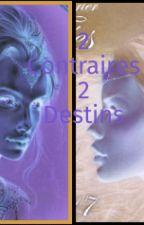 Deux contraires Deux Destins by Marinou-Morgounou