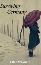 Surviving Germany by EllenMelon11