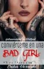 Conviérteme En Una Bad Girl (GBG1) by dreameriika