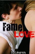 The Fame of Love by byLauren