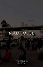 madhouse .kth. by smoke4yoongi