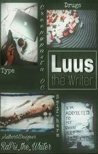 [ Creepypasta OC ] Luus the Writer by RaPis_the_Writer