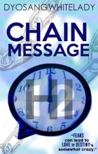 Chain Message (One Shot) by DyosangWhiteLady