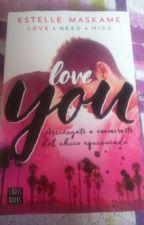 Love You (Arriesgate A Enamorarte Del Chico Equivocado) by _albeta_13