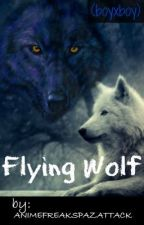 Flying Wolf boyxboy (title may change) by animefreakspazattack