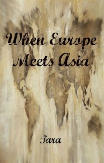 When Europe Meets Asia