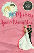 Marry Your Daughter by radivya