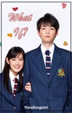 What If?(Itazura Na Kiss One-shot Fanfics) by YunaKougami