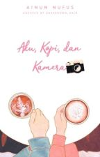 Aku, Kopi, dan Kamera (Tricoffeemetri) by ainunufus