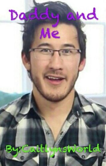 Daddy and Me (Adopted by Markiplier)