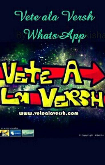 Vete ala Versh WhatsApp