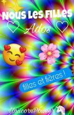 ♡ NOUS LES FILLES ADOS ♡ by UniicornPoweer
