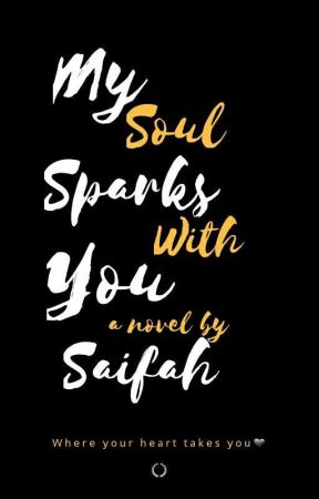 My Soul Sparks With You by Saifah_Ashfaq