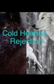 Cold Hearted Rejection by goose68