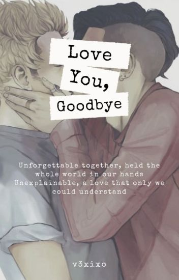Love You, Goodbye |ziall| ✔