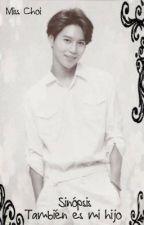 También es mi hijo (Lee Taemin y tú) TERMINADA by VCotyChoi