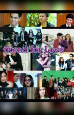 Friend For Love by DiyanaRizky25